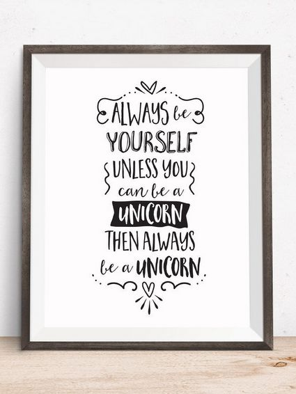 Style Report: Always be yourself. Unless you can be a unicorn. Then always be a unicorn. Eenhoorn inspiratie.
